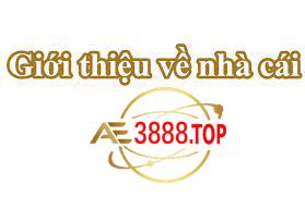 giới thiệu nhà cái ae3888