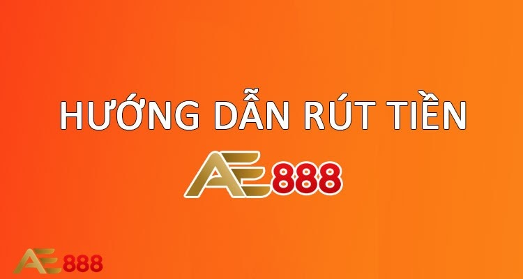 rút tiền ae888