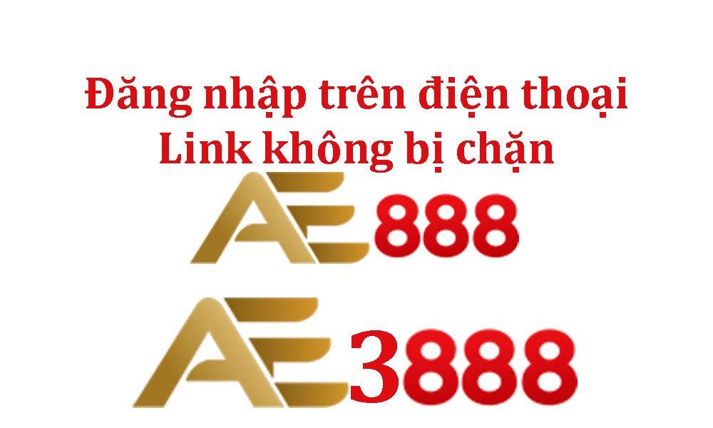link ae888 không bị chặn
